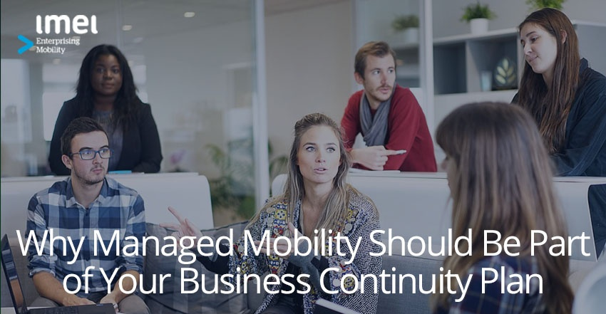 Why Managed Mobility Should Be Part of Your Business Continuity Plan-1.jpg