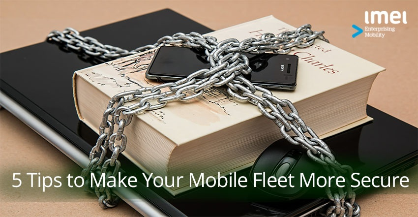 5 Tips to Make Your Mobile Technology More Secure