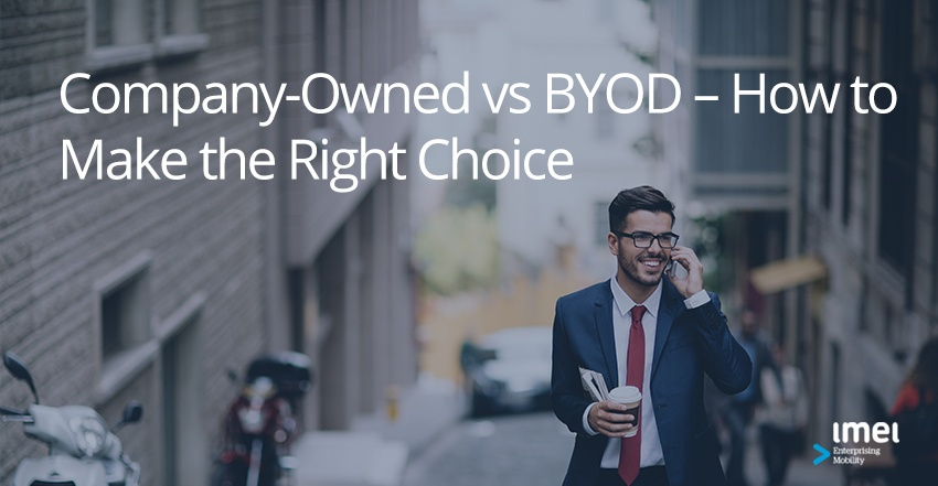 Company-Owned vs BYOD – How to Make the Right Choice