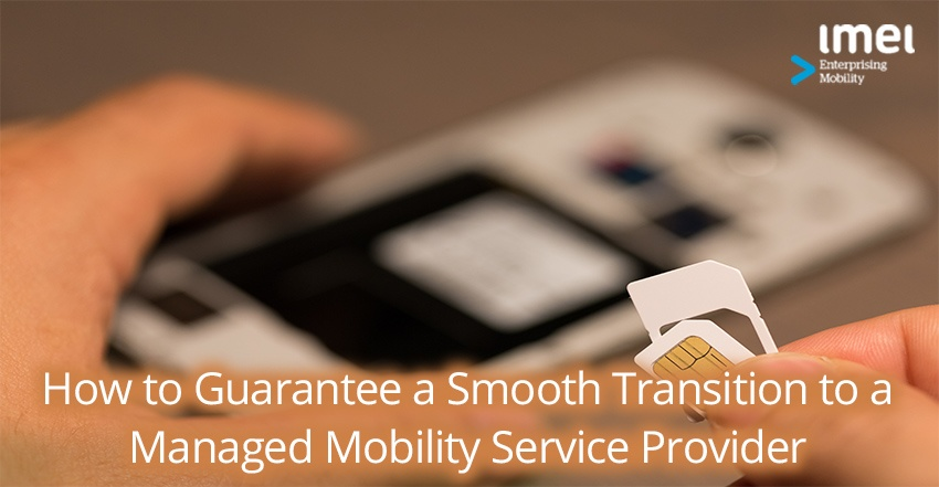 How to Guarantee a Smooth Transition to a Managed Mobility Service Provider