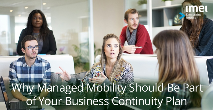 Why Managed Mobility Should Be Part of Your Business Continuity Plan