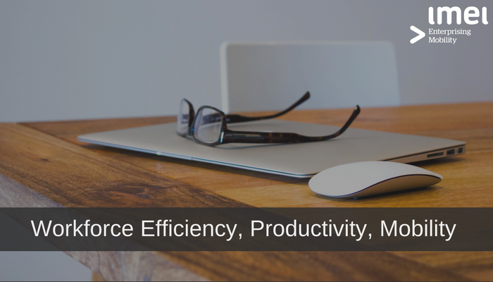 Workforce Efficiency, Productivity, Mobility