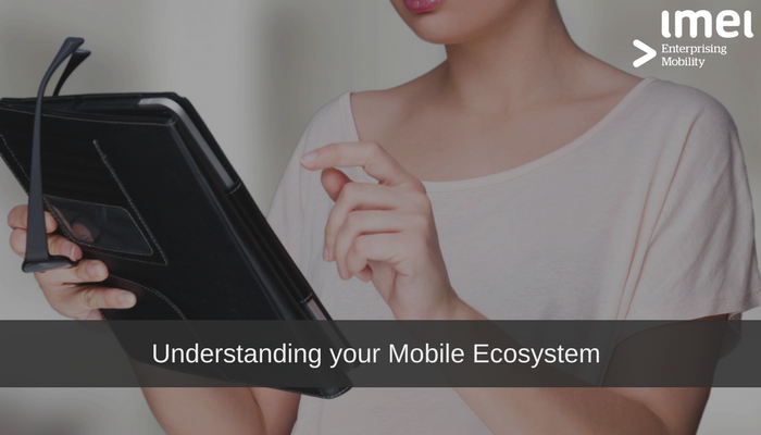 Understanding your Mobile Ecosystem