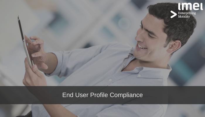 End User Profile Compliance